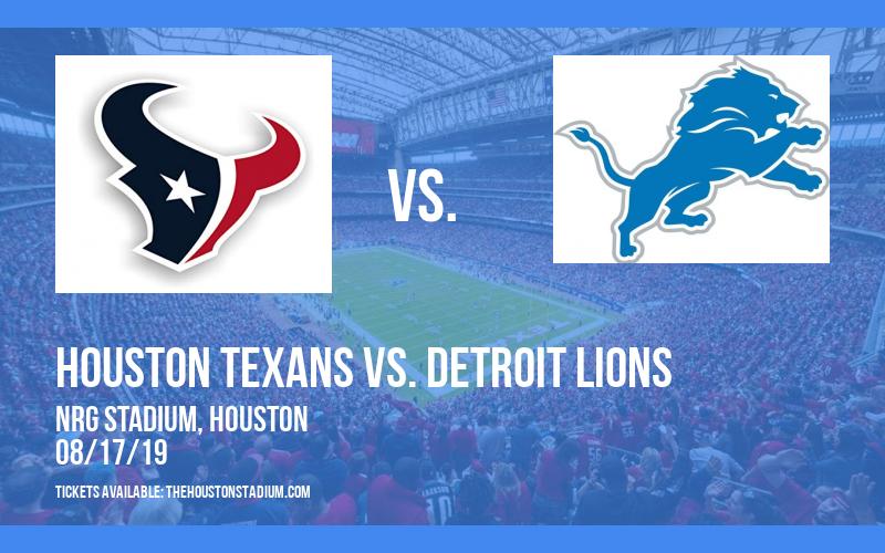 NFL Preseason: Houston Texans vs. Detroit Lions at NRG Stadium