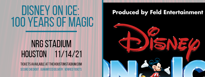 Disney On Ice: 100 Years of Magic [POSTPONED] at NRG Stadium