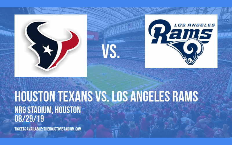 NFL Preseason: Houston Texans vs. Los Angeles Rams at NRG Stadium